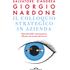 Il colloquio strategico in azienda. Manuale della comunicazione efficace nel mondo del lavoro - Salvatore D'Andrea;Giorgio Nardone