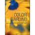 Il grande libro dei colori del giardino. Ediz. illustrata - Aldo Colombo