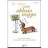 Il mio cane abbaia troppo! Un manuale pratico per educare i cani troppo chiassosi - Florence Desachy
