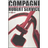 Compagni. Storia globale del comunismo nel XX secolo - Robert Service