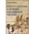 Vita e costumi a bordo dei grandi velieri - Armand Hayet