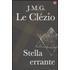 Stella errante - Jean-Marie Le Clézio