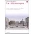 La città europea. Origini, sviluppo e crisi della civiltà urbana in età moderna e contemporanea - Cesare De Seta
