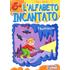 L' alfabeto incantato - Marco Moschini
