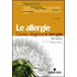 Le allergie. Cause, diagnosi e terapie - Attilio Speciani