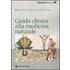 Guida clinica alla medicina naturale - Joseph Pizzorno;Michael T. Murray;Herb Joiner-Bey