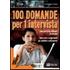 100 domande per 1 intervista - Ermanno Forni