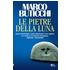 Le pietre della luna. Ediz. a caratteri grandi - Marco Buticchi