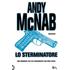 Lo sterminatore. Una missione per l'ex comandante SAS Nick Stone - Andy McNab