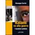 Kalami va alla guerra. I bambini soldato - Giuseppe Carrisi
