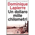 Un dollaro, mille chilometri - Dominique Lapierre