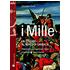 I Mille. Un toscano al fianco di Garibaldi - Giuseppe Bandi