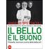 Il bello è il buono. Filosofia, tecnica e cucina delle belle arti. Ediz. italiana e inglese