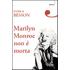 Marilyn Monroe non è morta
