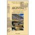 Argentina. L'America latina degli spazi sconfinati e dei ghiacci perenni - Alfonso V. Anania;Antonella Carri