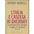 L' Italia e l'ascesa di Gheddafi. La cacciata degli italiani, le armi e il petrolio (1969-1974) - Arturo Varvelli