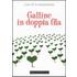 Galline in doppia fila - Carlotta Magnanini