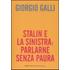 Stalin e la sinistra: parlarne senza paura - Giorgio Galli