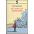 La frontiera scomparsa - Luis Sepúlveda