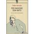 Per nascere son nato - Pablo Neruda