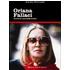 Oriana Fallaci. La scrittrice, la giornalista, la donna - Lucia Peronti