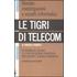 Le tigri di Telecom. La sicurezza italiana e le sue deviazioni attraverso un eclatante scandalo mediatico - Andrea Pompili