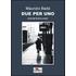 Due per uno. Noir metropolitano - Maurizio Badà