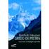 Grido di pietra. Cerro Torre, la montagna impossibile - Reinhold Messner