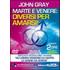 Marte e Venere. Diversi per amarsi. Con DVD - John Gray
