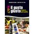 Il gusto giusto. 100 ricette al sapore di legalità, libertà e democrazia - Giovanna Baldini;Cristiana Vettori
