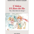 L' Alden. Il libro dei re. «Das Alden Buch der Könige» - Salvatore Genuardi;Daniele Preus
