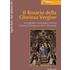 Il rosario della gloriosa Vergine. Iconografia e iconologia mariana in Terra d'Otranto (secc. XV-XVIII)