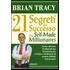 I 21 segreti del successo dei self-made millionaires - Brian Tracy