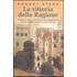La vittoria della ragione. Come il cristianesimo ha prodotto libertà, progresso e ricchezza - Rodney Stark