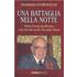 Una battaglia nella notte. Plinio Corrêa de Oliveira e la crisi del secolo XX nella Chiesa - Massimo Introvigne