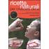 Ricette naturali per crescere bene. Tante proposte gustose dallo svezzamento alla prima infanzia - Gianfilippo Pietra