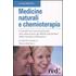 Medicine naturali e chemioterapia - Giuseppe Fariselli;Paola Brunelli