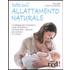 Tutto sull'allattamento naturale. I vantaggi per il bambino e per la mamma. Le tecniche, i disturbi più comuni e i rimedi - William Sears;Martha Sears