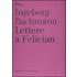 Lettere a Felician - Ingeborg Bachmann