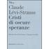 Cristi di oscure speranze - Claude Lévi-Strauss;Silvia Ronchey