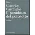 Il paradosso del poliziotto. Dialogo - Gianrico Carofiglio