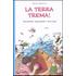 La terra trema! Terremoti, maremoti e tsunami - Mauro Mennuni
