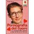 Pornografia del cuore - Penna Rossa