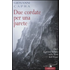 Due cordate per una parete. 1962, la prima italiana sulla Nord de... - Giovanni Capra