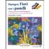 Dipingere fiori con i pastelli - Margaret Evans