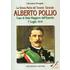 La strana morte del tenente generale Alberto Pollio. Capo di Stato maggiore dell'Esercito. 1° luglio 1914 - Giovanni D'Angelo
