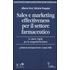 Sales e marketing effectiveness per il settore farmaceutico. Le nuove regole per la competitività futura - Alberto Drei;Michela Pompini