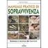 Manuale pratico di sopravvivenza. Scienza e tecnica del survival - Raymond Mears