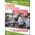 Corri la tua prima maratona. Tutto quello che bisogna sapere per tagliare il traguardo - Grete Waitz;Gloria Averbuch