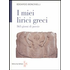 I miei lirici greci. 365 giorni di poesie - Edoardo Boncinelli